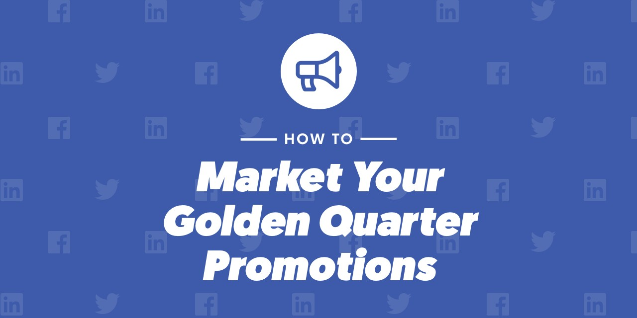 How to market your Golden Quarter promotions